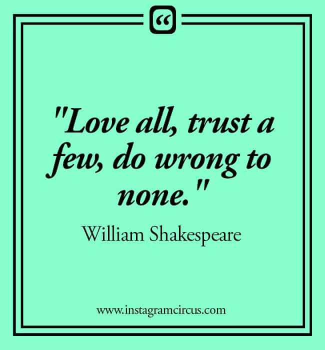 "Love WhatsApp Quotes - ""Love all, trust a few, wrong to none"""
