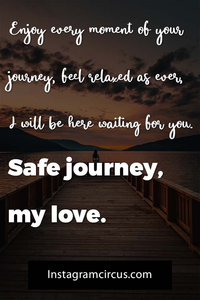 Safe journey wishes to my love