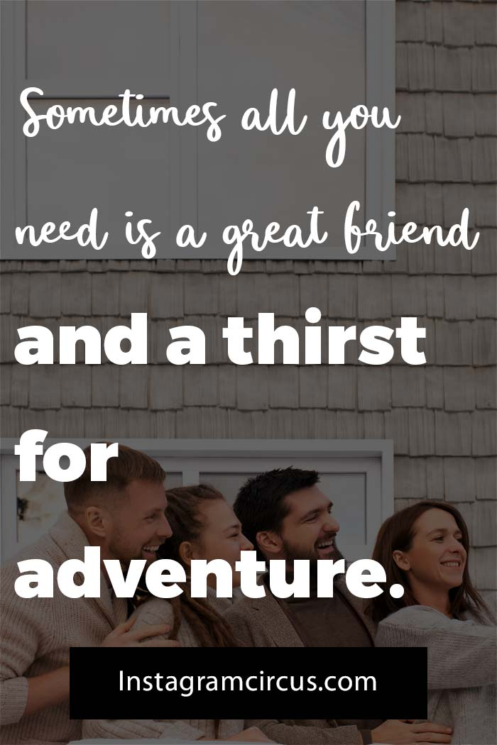 Short travel quotes with friends