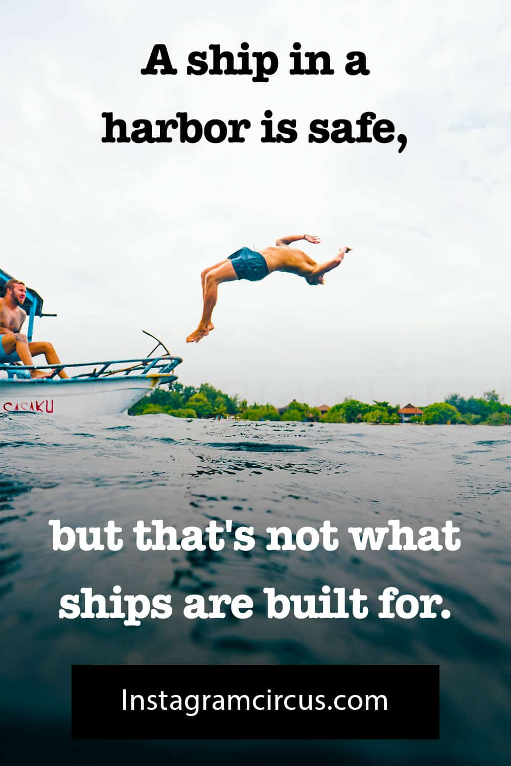 A ship in a harbor is safe, but that's not what ships are built for. ―John Augustus Shedd