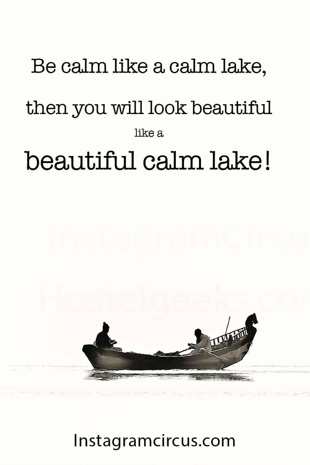 Be calm like a calm lake, then you will look beautiful like a beautiful calm lake!